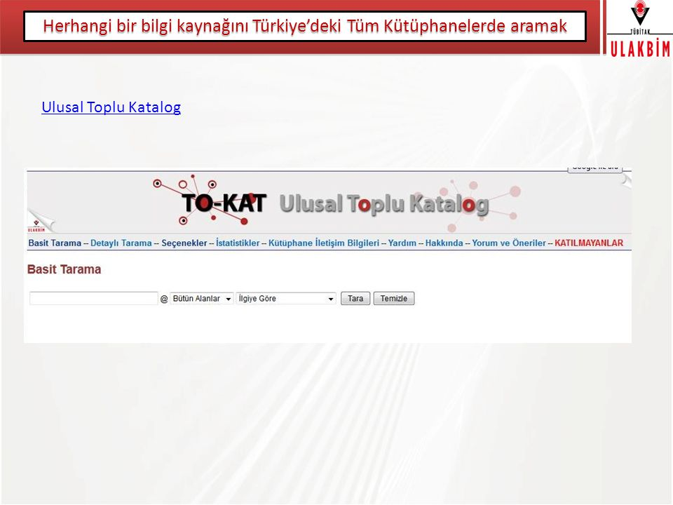 Herhangi bir bilgi kaynağını Türkiye'deki Tüm Kütüphanelerde aramak