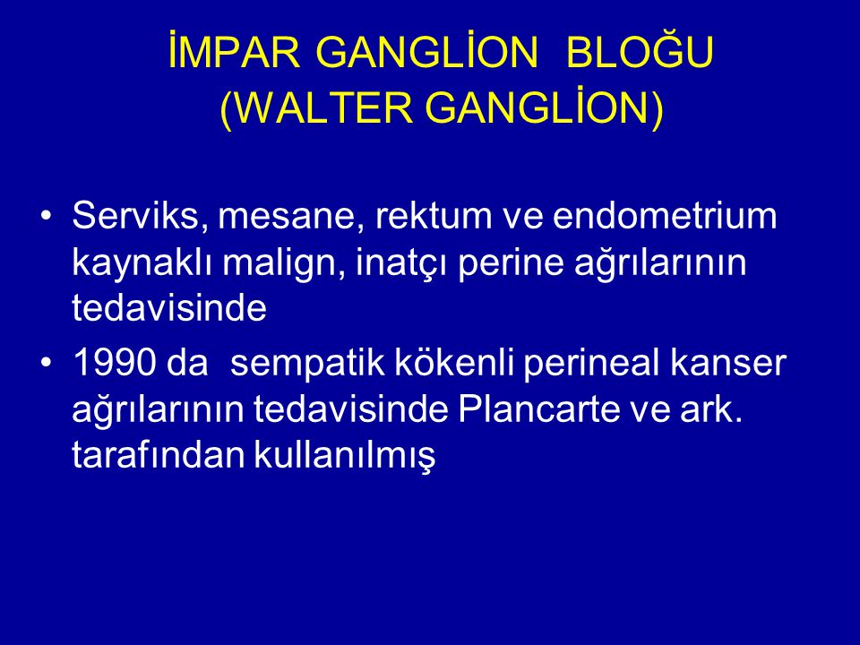 İMPAR GANGLİON BLOĞU (WALTER GANGLİON)