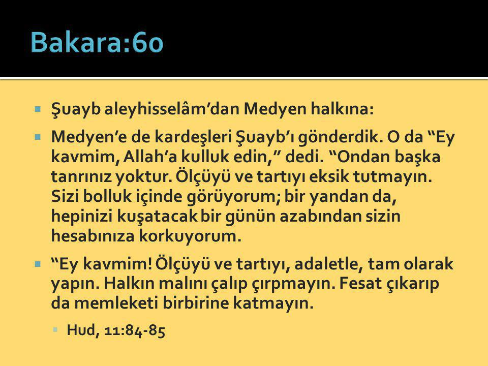 Bakara:60 Şuayb aleyhisselâm'dan Medyen halkına: