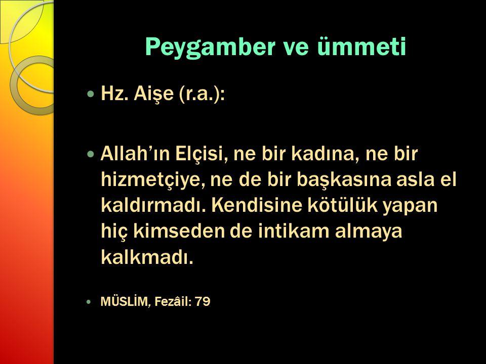 Peygamber ve ümmeti Hz. Aişe (r.a.):