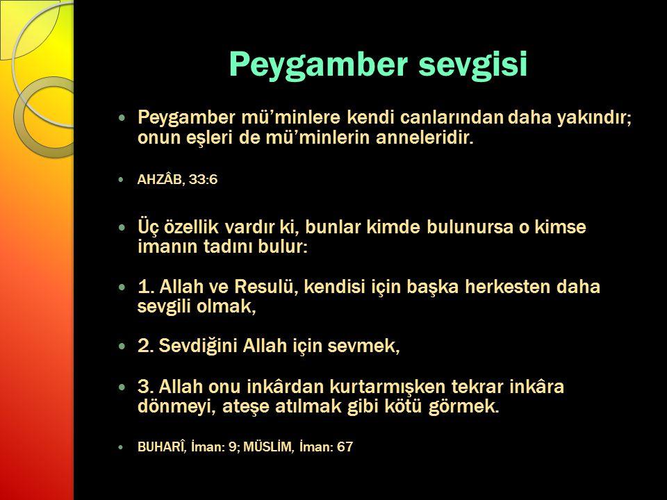 Peygamber sevgisi Peygamber mü'minlere kendi canlarından daha yakındır; onun eşleri de mü'minlerin anneleridir.