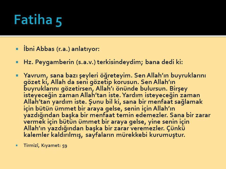 Fatiha 5 İbni Abbas (r.a.) anlatıyor: