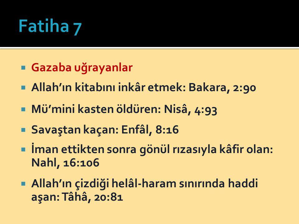Fatiha 7 Gazaba uğrayanlar Allah'ın kitabını inkâr etmek: Bakara, 2:90