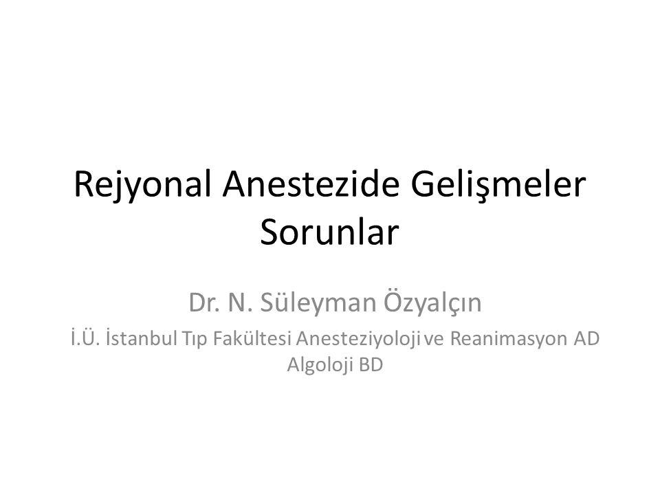 Rejyonal Anestezide Gelişmeler Sorunlar
