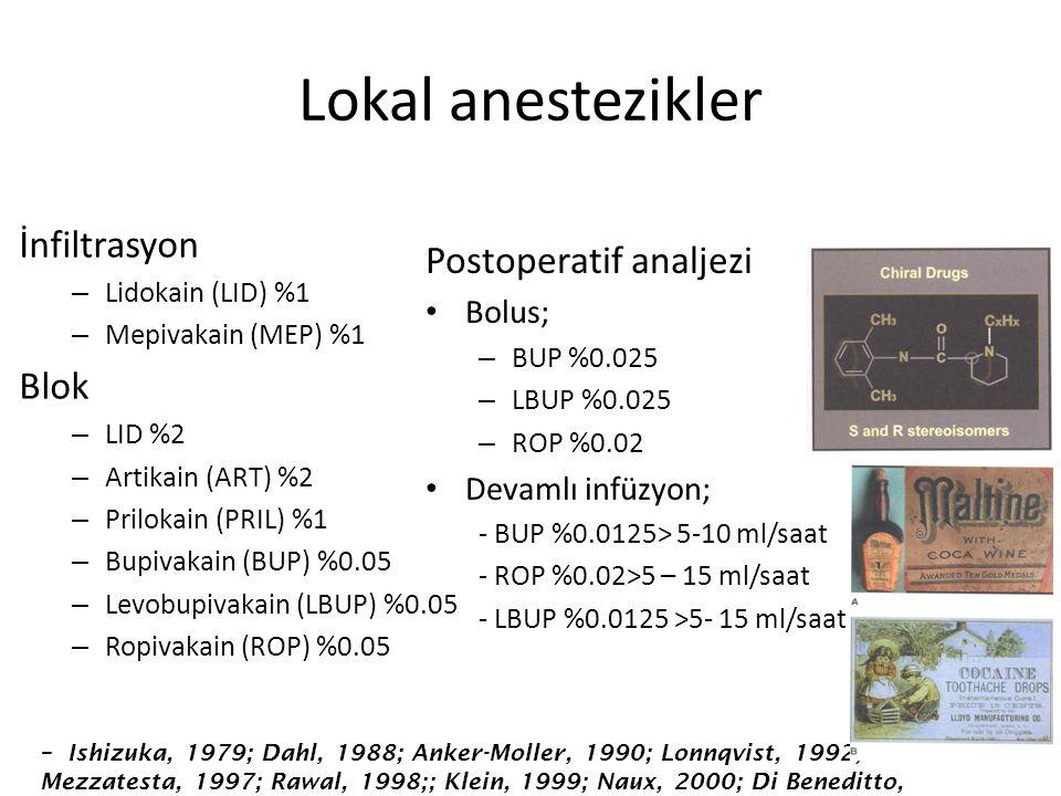 Lokal anestezikler İnfiltrasyon Postoperatif analjezi Blok Bolus;