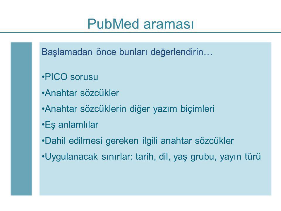 PubMed araması Başlamadan önce bunları değerlendirin… PICO sorusu