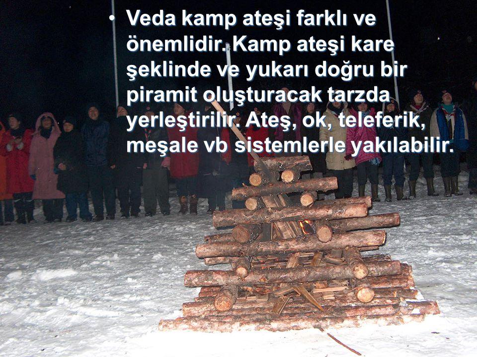 Veda kamp ateşi farklı ve önemlidir