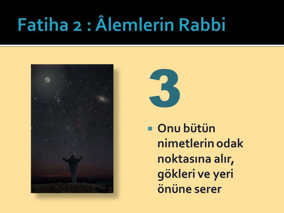 Fatiha 2 : Âlemlerin Rabbi