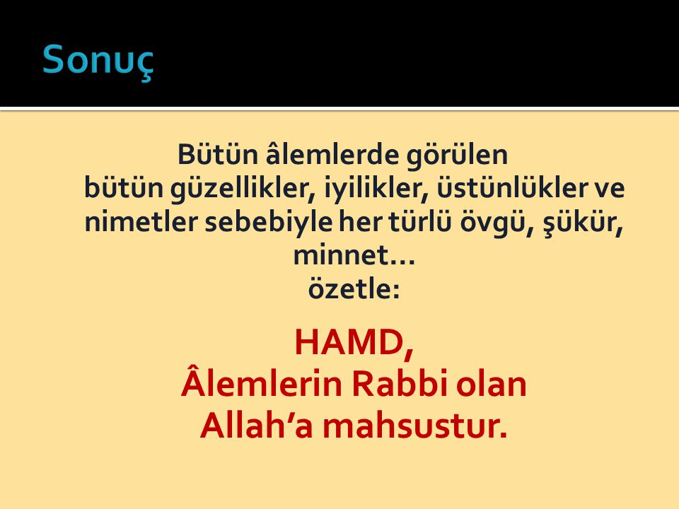 HAMD, Âlemlerin Rabbi olan Allah'a mahsustur.