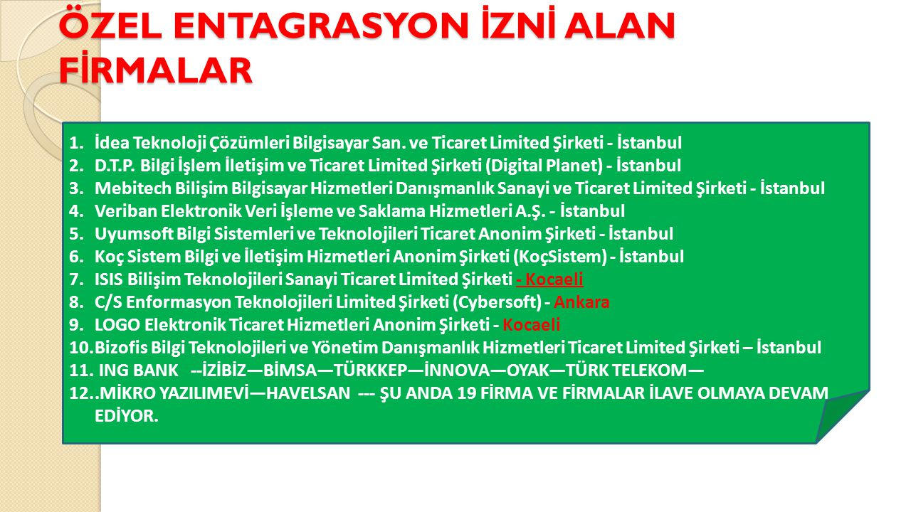 ÖZEL ENTAGRASYON İZNİ ALAN FİRMALAR