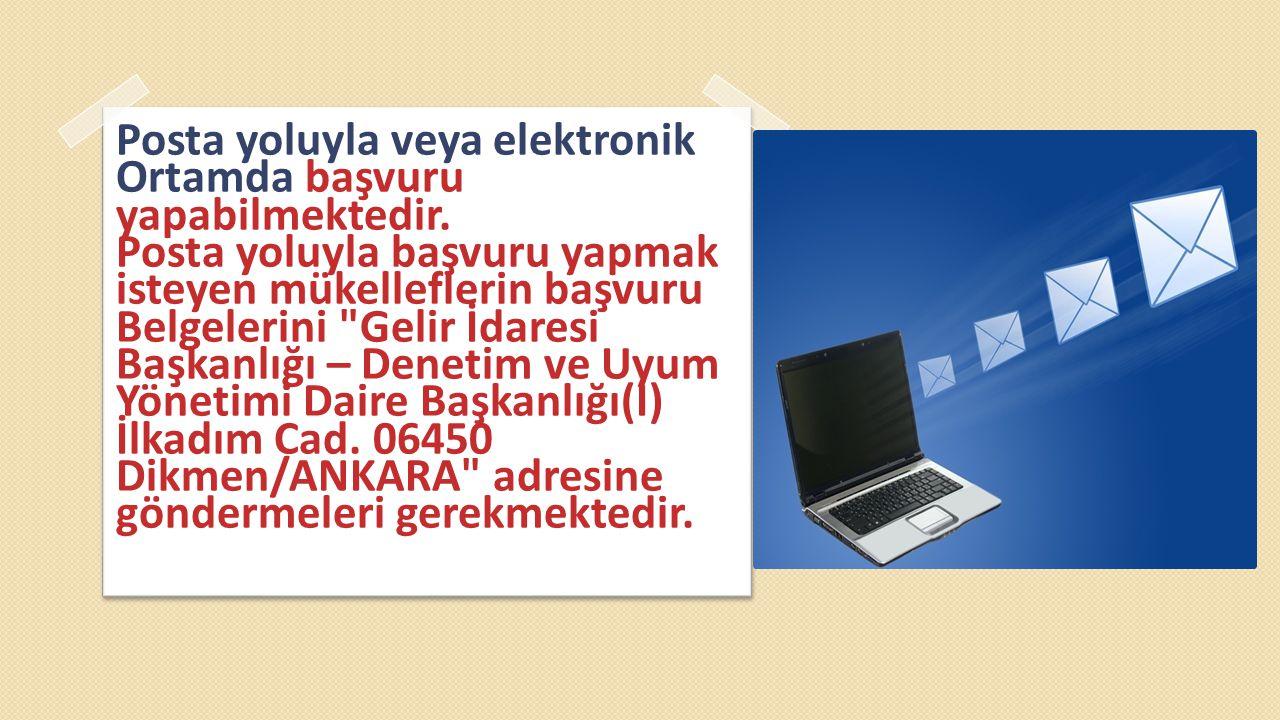 Posta yoluyla veya elektronik Ortamda başvuru yapabilmektedir.