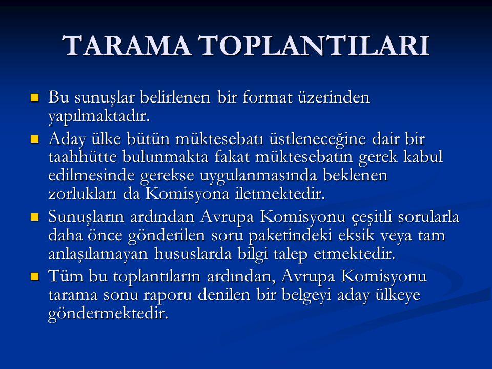 TARAMA TOPLANTILARI Bu sunuşlar belirlenen bir format üzerinden yapılmaktadır.