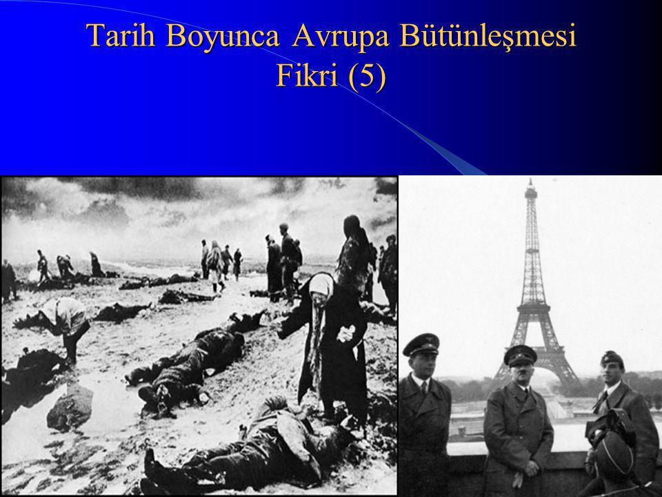 Tarih Boyunca Avrupa Bütünleşmesi Fikri (5)