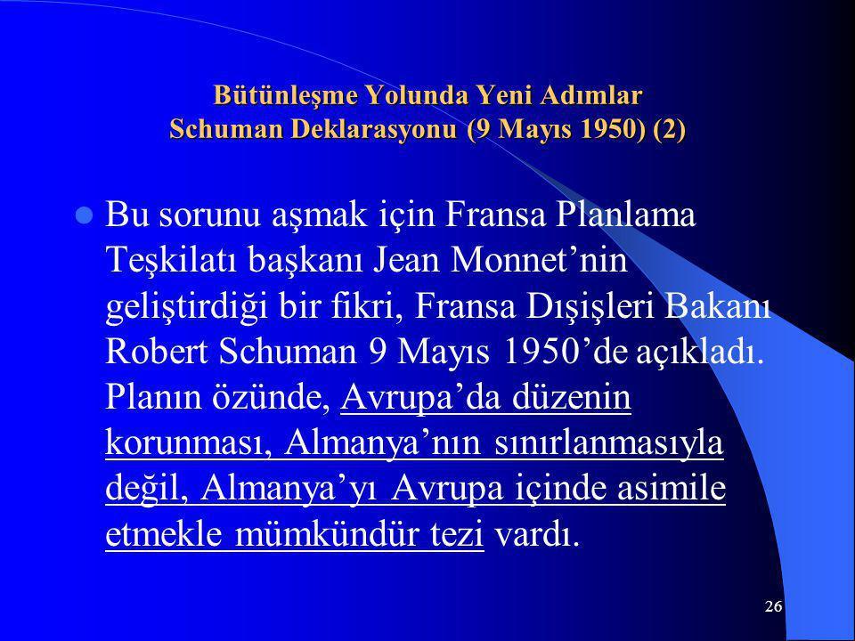 Bütünleşme Yolunda Yeni Adımlar Schuman Deklarasyonu (9 Mayıs 1950) (2)
