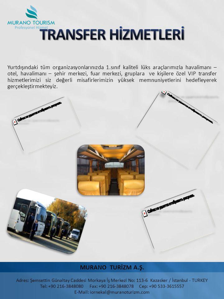 E-Mail: iornekal@muranoturizm.com