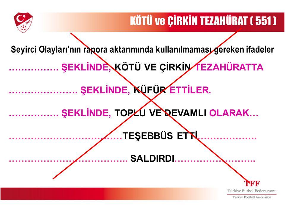 KÖTÜ ve ÇİRKİN TEZAHÜRAT ( 551 )
