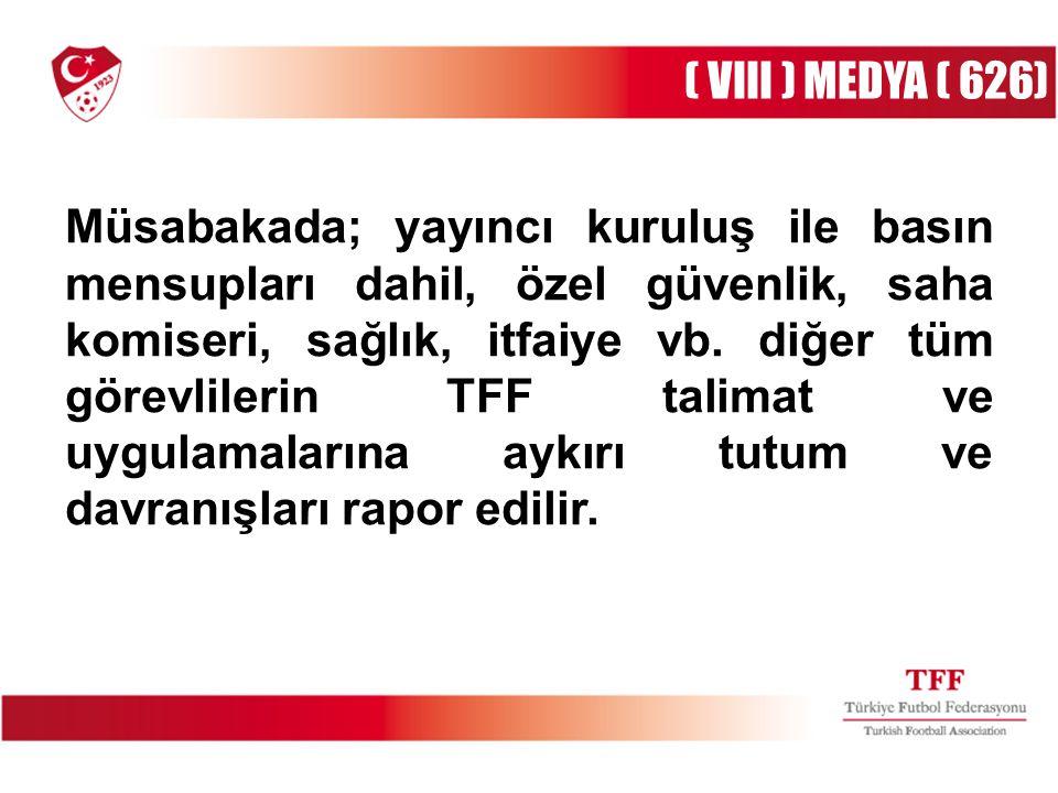 ( VIII ) MEDYA ( 626)