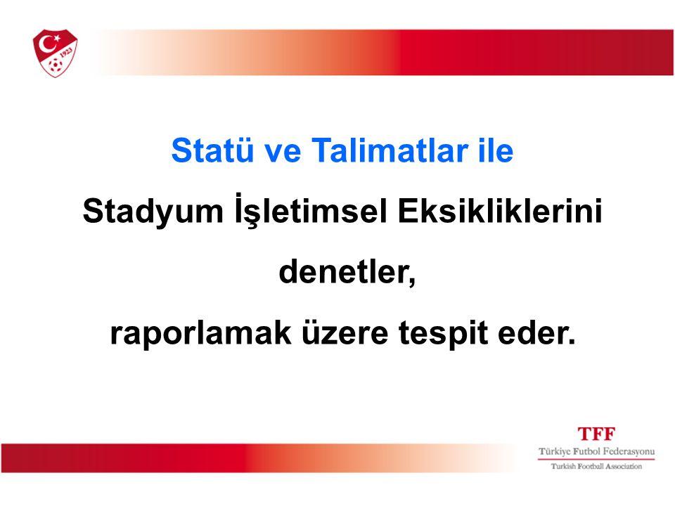 Statü ve Talimatlar ile Stadyum İşletimsel Eksikliklerini