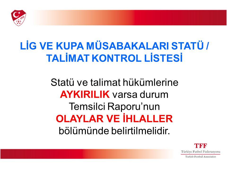 LİG VE KUPA MÜSABAKALARI STATÜ / TALİMAT KONTROL LİSTESİ