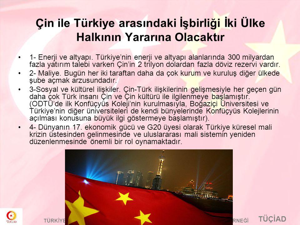 Çin ile Türkiye arasındaki İşbirliği İki Ülke Halkının Yararına Olacaktır