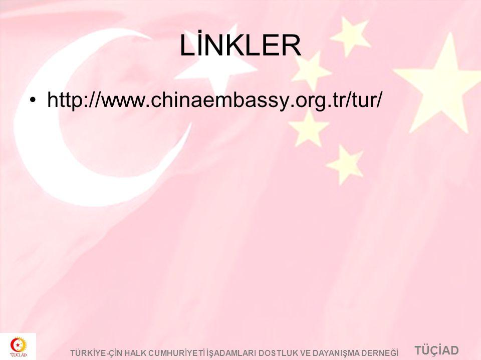 LİNKLER http://www.chinaembassy.org.tr/tur/