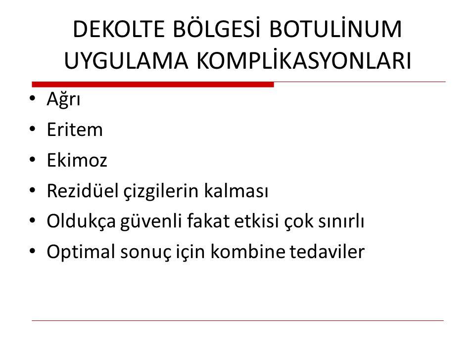 DEKOLTE BÖLGESİ BOTULİNUM UYGULAMA KOMPLİKASYONLARI