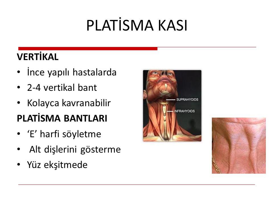 PLATİSMA KASI VERTİKAL İnce yapılı hastalarda 2-4 vertikal bant