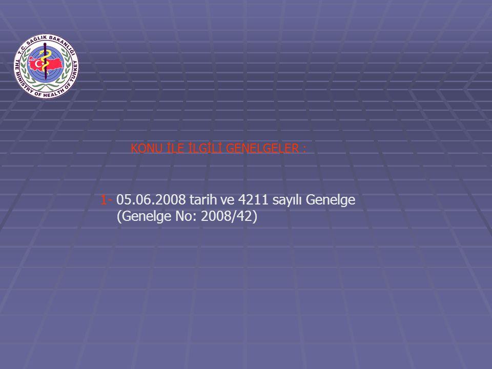 1- 05.06.2008 tarih ve 4211 sayılı Genelge (Genelge No: 2008/42)