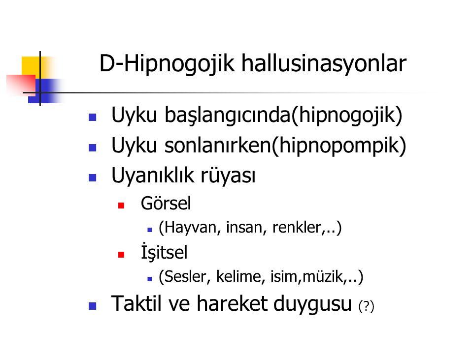 D-Hipnogojik hallusinasyonlar