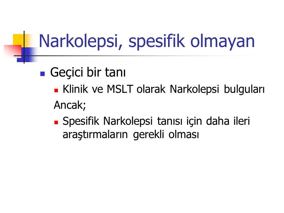Narkolepsi, spesifik olmayan