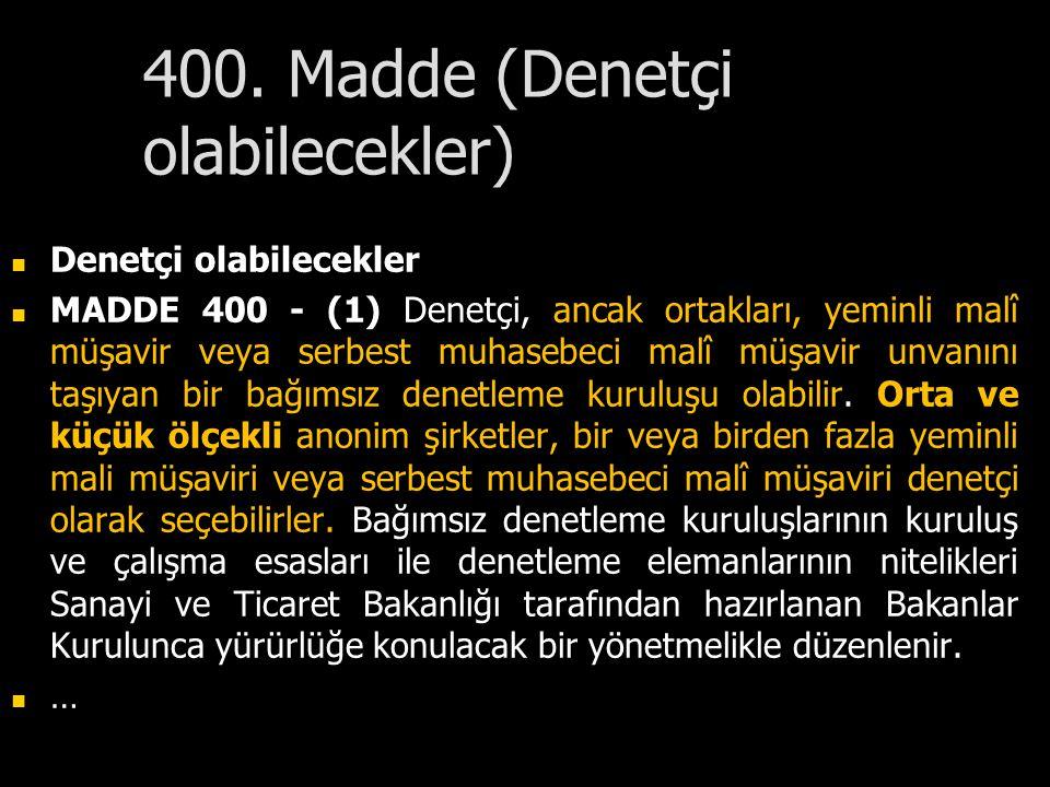 400. Madde (Denetçi olabilecekler)