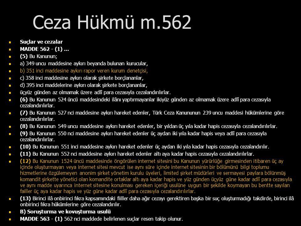 Ceza Hükmü m.562 Suçlar ve cezalar MADDE 562 - (1) … (5) Bu Kanunun;