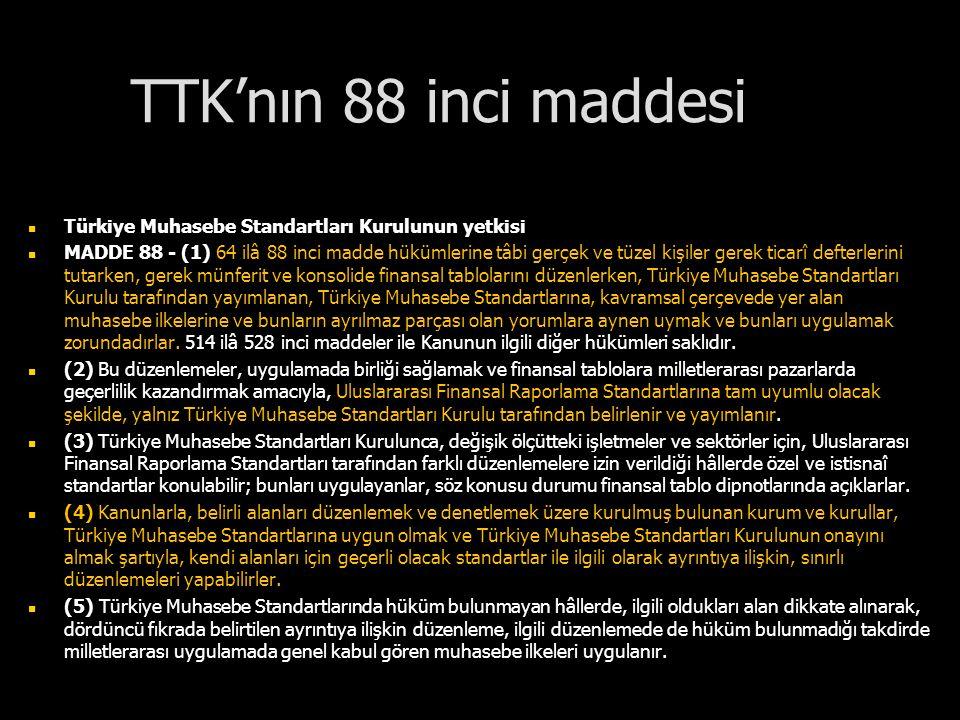 TTK'nın 88 inci maddesi Türkiye Muhasebe Standartları Kurulunun yetkisi.