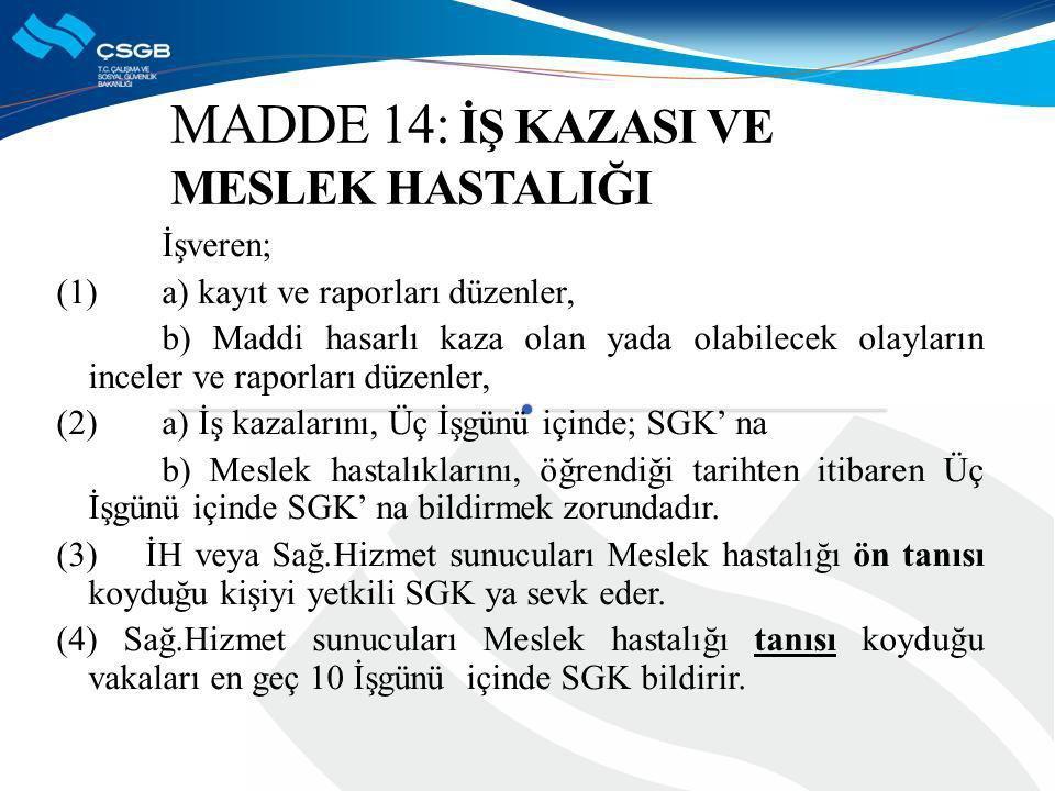 MADDE 14: İŞ KAZASI VE MESLEK HASTALIĞI