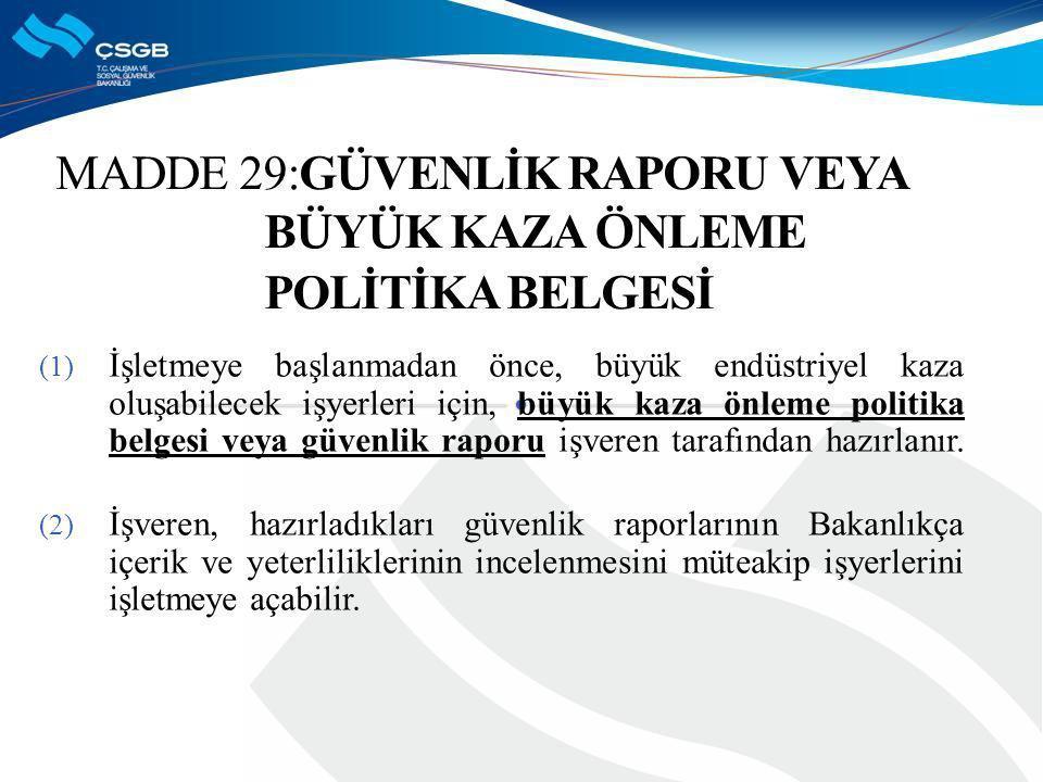 MADDE 29:GÜVENLİK RAPORU VEYA BÜYÜK KAZA ÖNLEME POLİTİKA BELGESİ