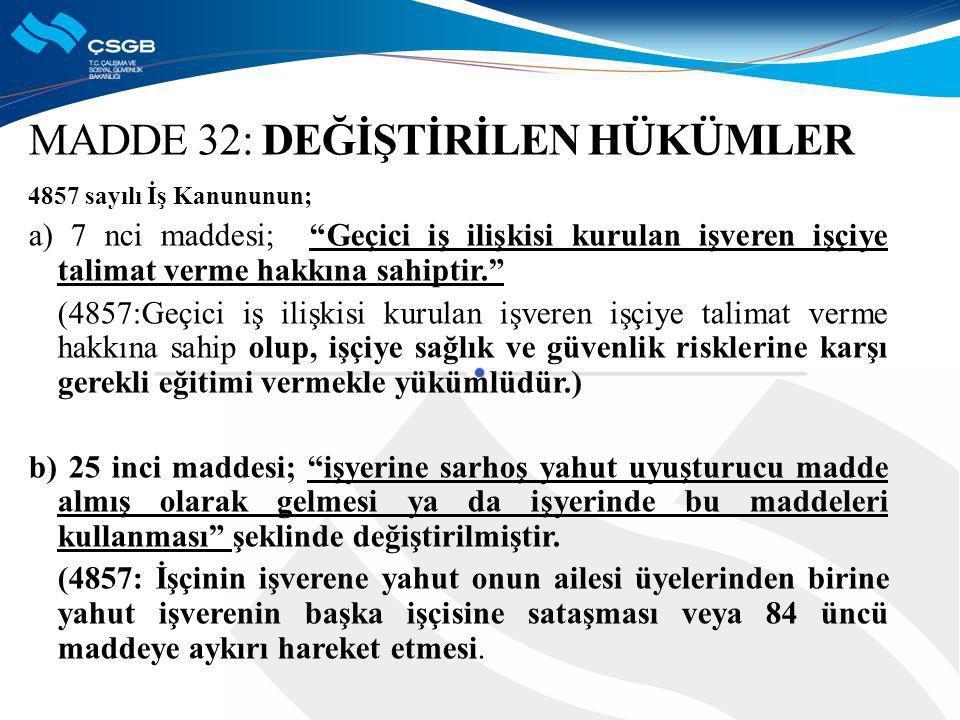 MADDE 32: DEĞİŞTİRİLEN HÜKÜMLER