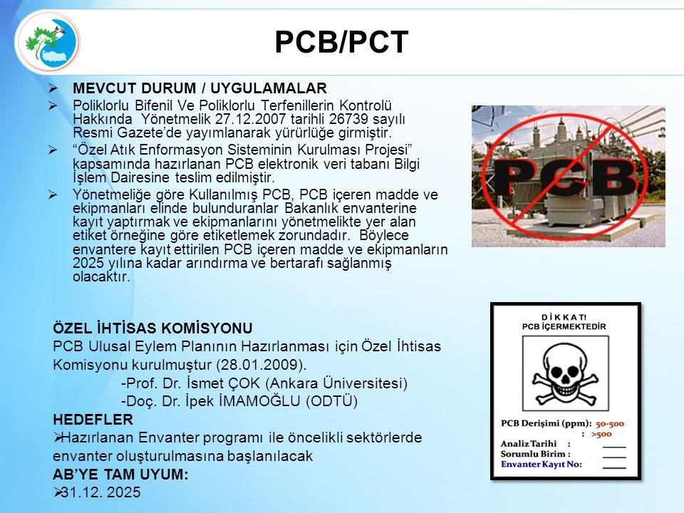 PCB/PCT MEVCUT DURUM / UYGULAMALAR ÖZEL İHTİSAS KOMİSYONU
