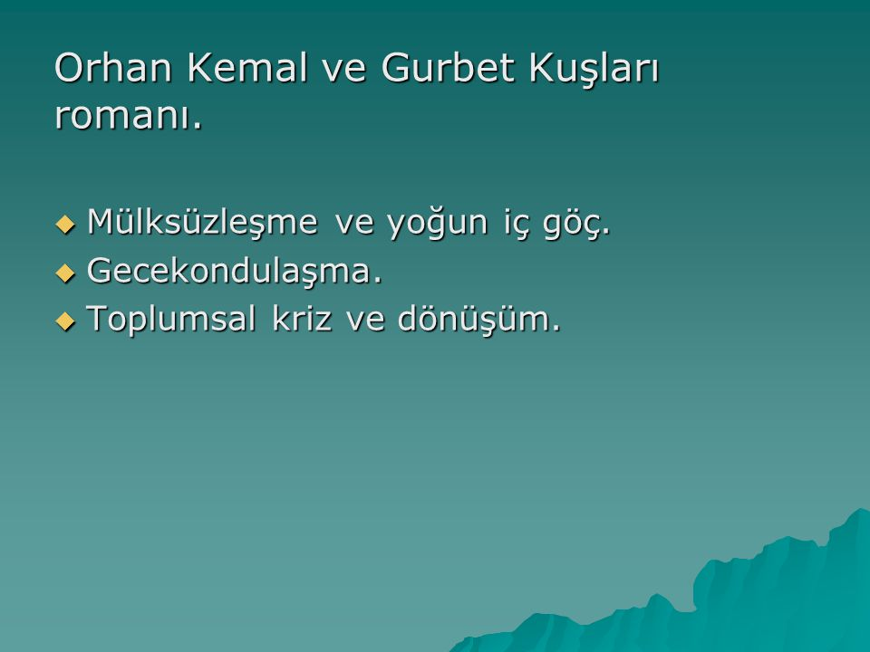 Orhan Kemal ve Gurbet Kuşları romanı.