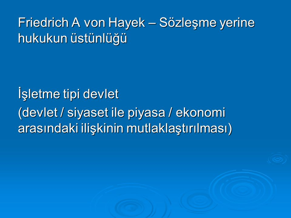 Friedrich A von Hayek – Sözleşme yerine hukukun üstünlüğü