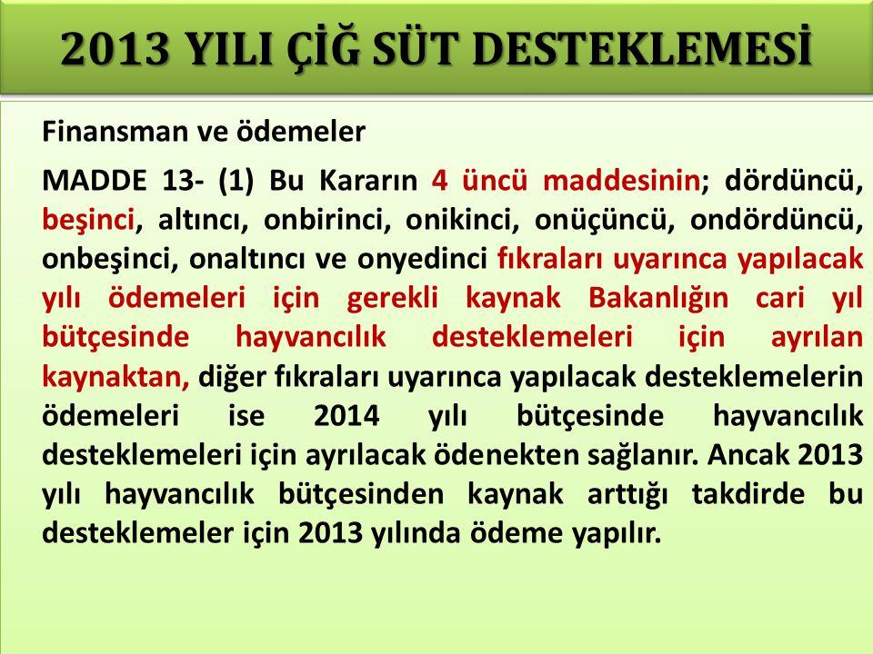 2013 YILI ÇİĞ SÜT DESTEKLEMESİ