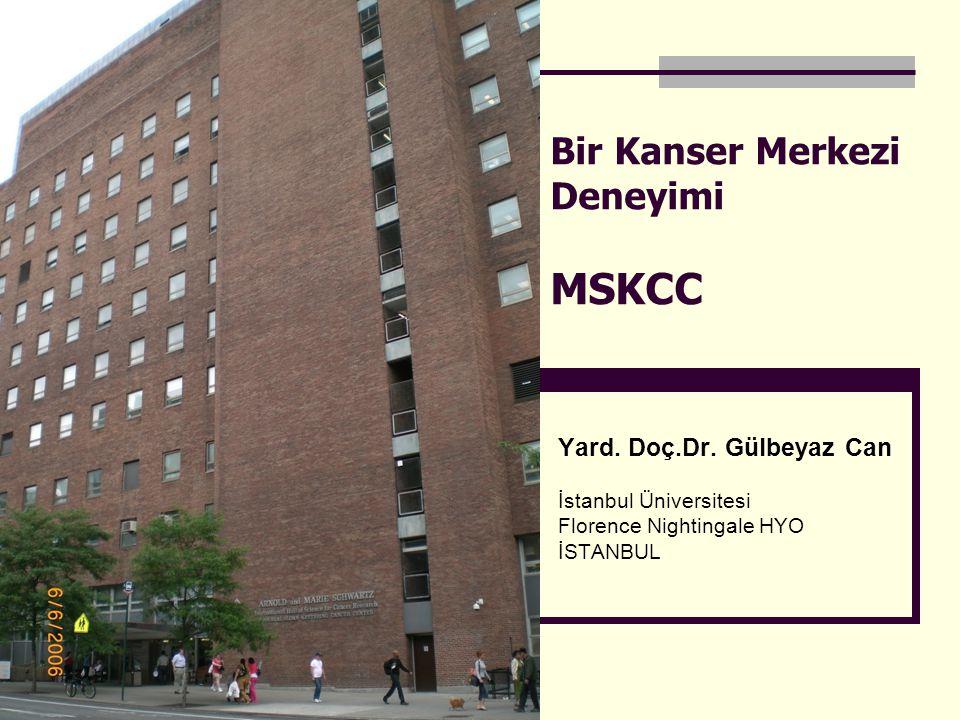 Bir Kanser Merkezi Deneyimi MSKCC