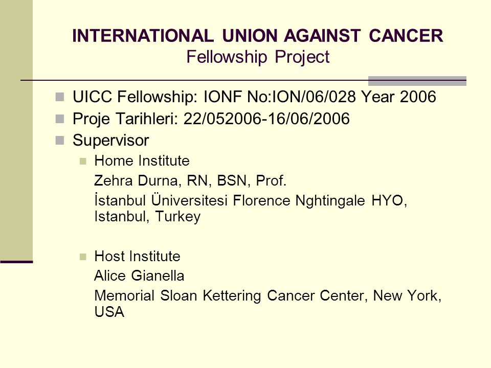 INTERNATIONAL UNION AGAINST CANCER Fellowship Project
