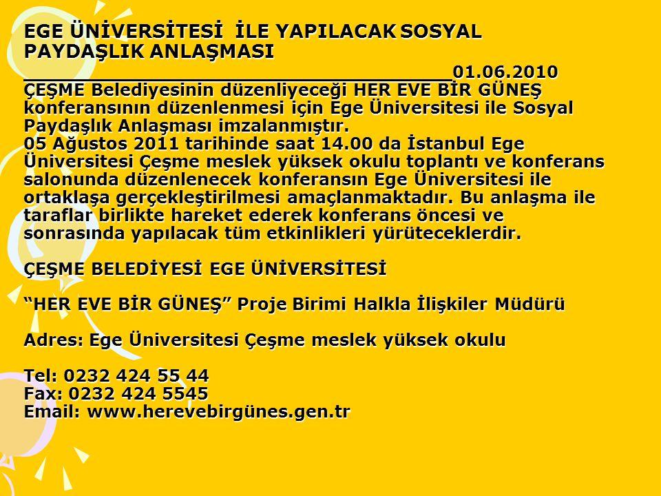 EGE ÜNİVERSİTESİ İLE YAPILACAK SOSYAL PAYDAŞLIK ANLAŞMASI 01. 06