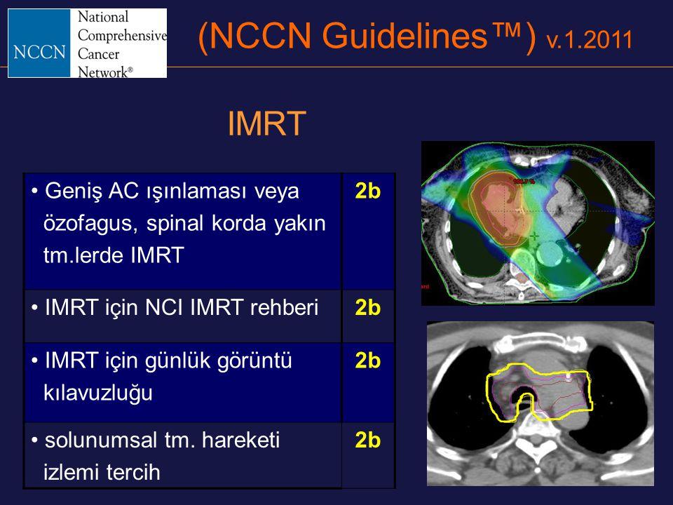 (NCCN Guidelines™) v.1.2011 IMRT Geniş AC ışınlaması veya