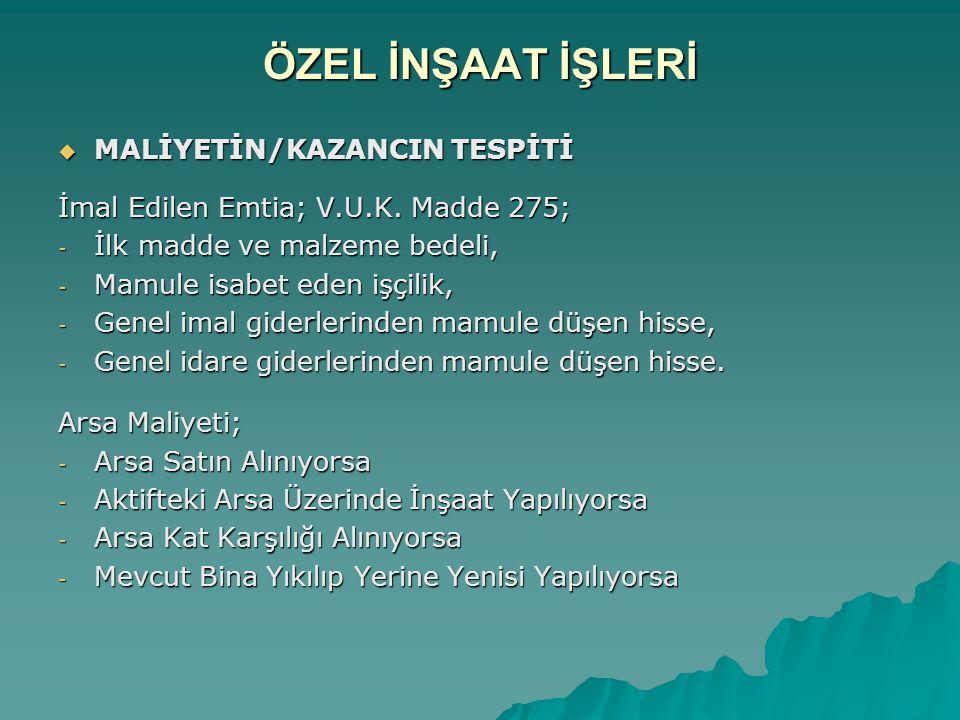 ÖZEL İNŞAAT İŞLERİ MALİYETİN/KAZANCIN TESPİTİ