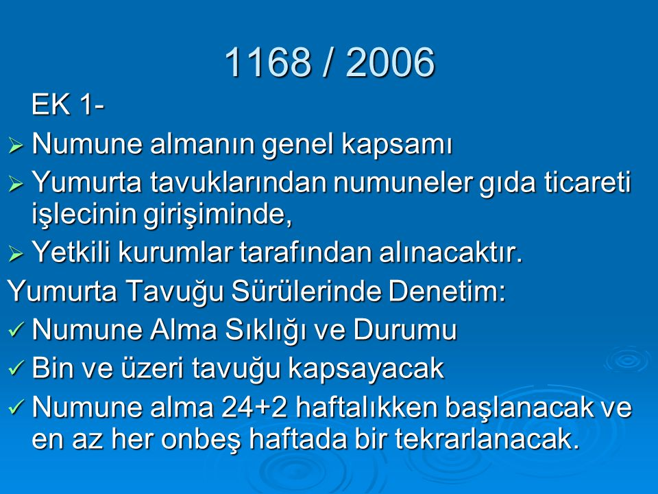 1168 / 2006 EK 1- Numune almanın genel kapsamı
