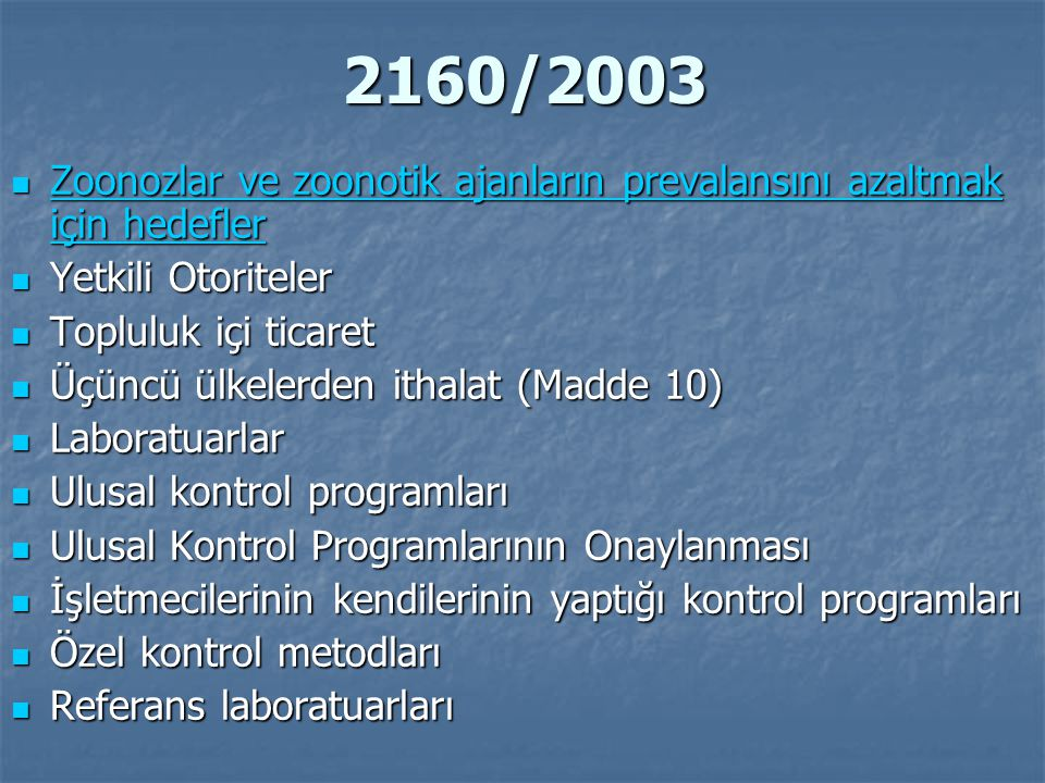 2160/2003 Zoonozlar ve zoonotik ajanların prevalansını azaltmak için hedefler. Yetkili Otoriteler.