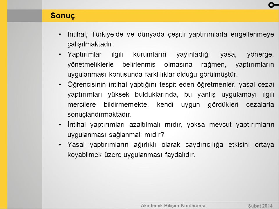 Sonuç İntihal; Türkiye'de ve dünyada çeşitli yaptırımlarla engellenmeye çalışılmaktadır.