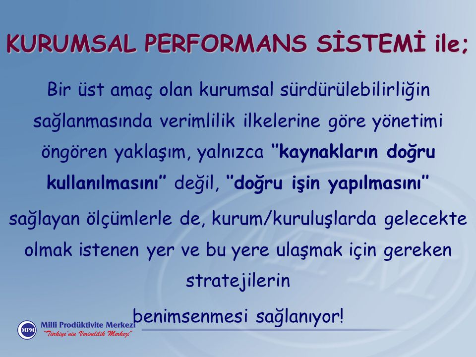 KURUMSAL PERFORMANS SİSTEMİ ile;