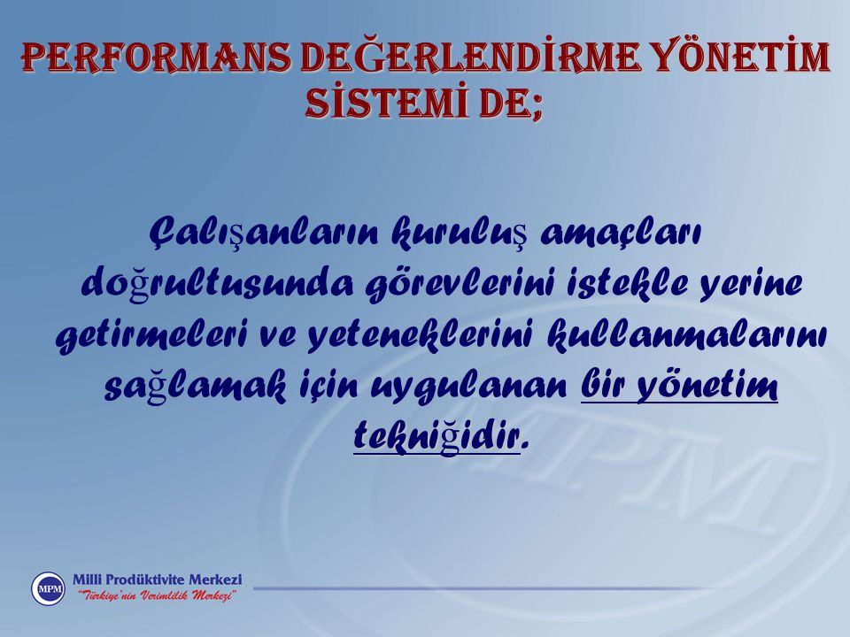 PERFORMANS DEĞERLENDİRME YÖNETİM SİSTEMİ DE;